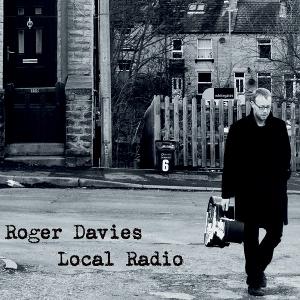 Roger Davies - Local Radio